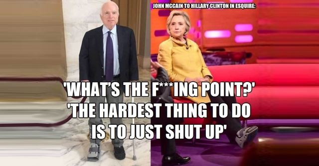 John McCain to Hillary What's the Fucking Point ex3