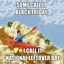 Thanksgiving Black Friday National Leftover Day
