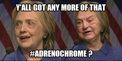 ~3 Adrenochrome Hillary Soros Y'all got an more of that Adrenochrome.jpg