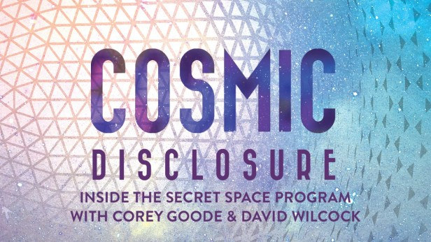 Cosmic Disclosure David Wilcock Corey Goode