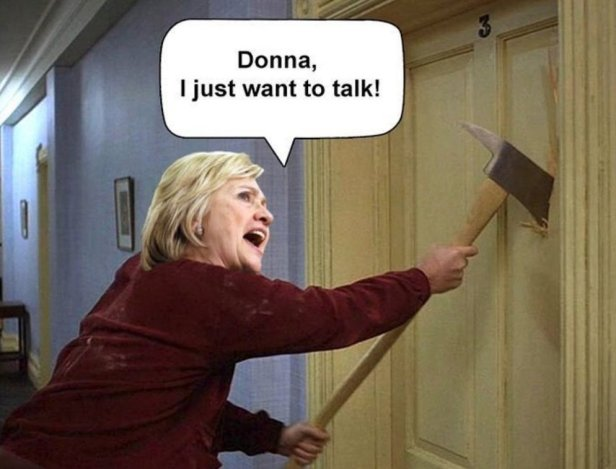 Hillary Axe at Door I just wanna talk Donna Brazile