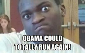 Obama could totally run again