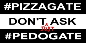 #PEDOGATE PIZZAGATE DON'T just ASK Wide