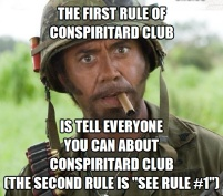 ! Tropic Thunder The First Rule of Conspiritard Club