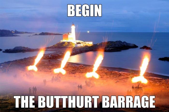 Begin the Butt Hurt Barrage