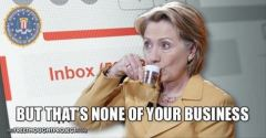 ! But that's none of your business - Hillary