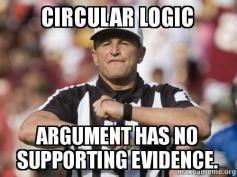 Circular Logic No Supporting Evidence