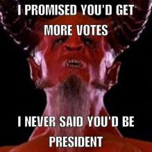 ! Devil Promised More Votes, NOT to Be President