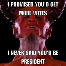 ! Devil Promised More Votes, NOT to Be President