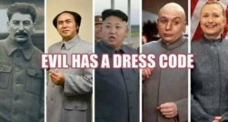 Evil Has a Dress Code Hillary Dr. Evil Kim Jong Un