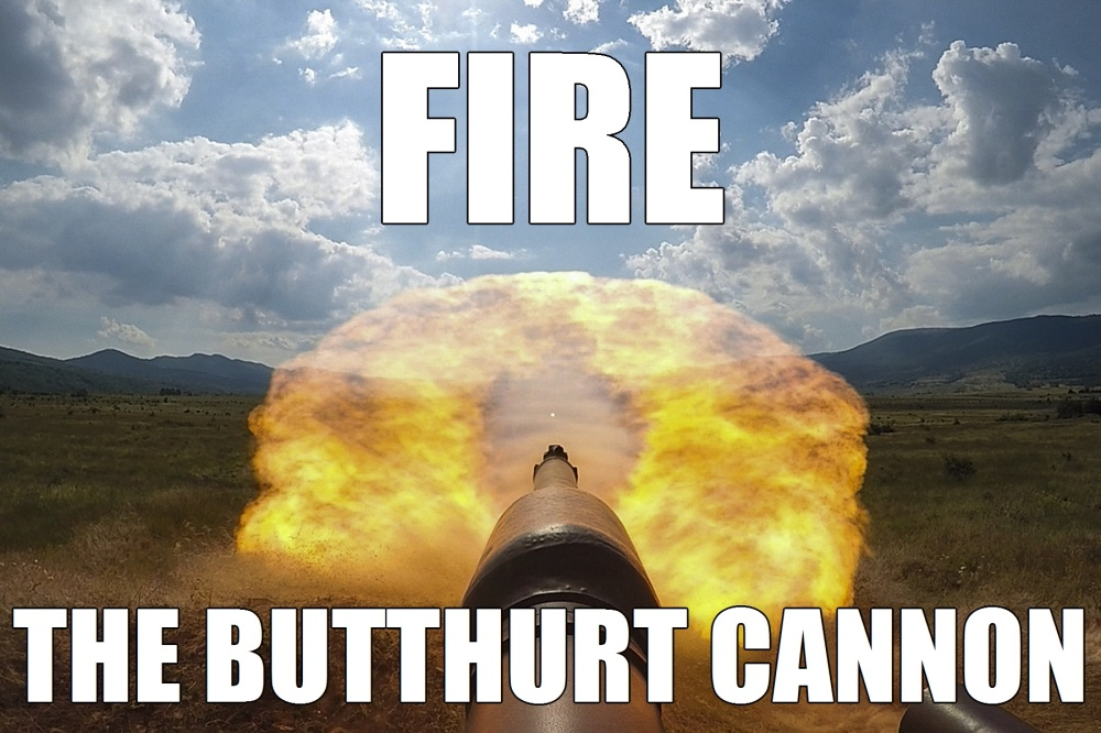 Fire the Butthurt Cannon 0
