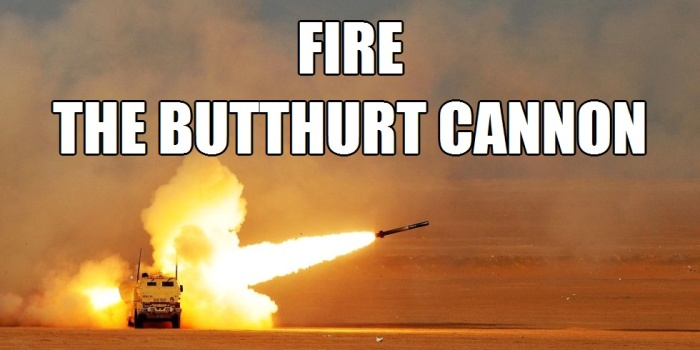 Fire the Butthurt Cannon 5