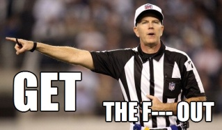 Get the F--- Out Referee