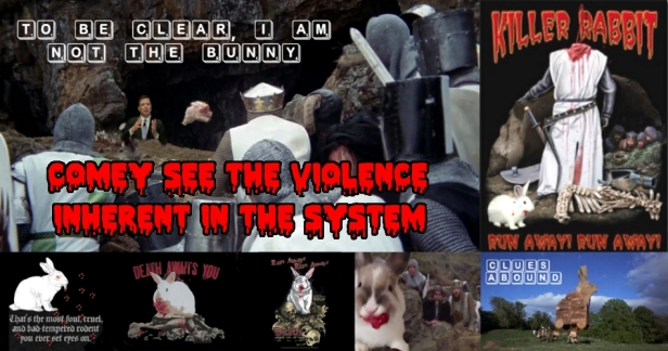 I Am Not the Bunny - Comey See the Violence Inherent in the System. BANNERjpg