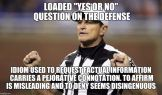 Loaded Yes or No Question