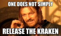 One does not simply release the kraken