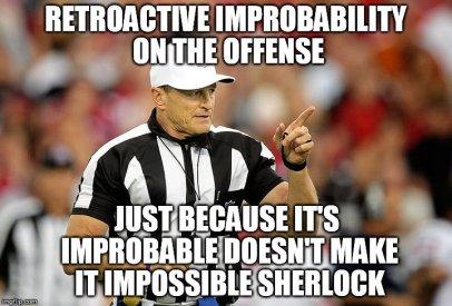 Retroactive Improbability