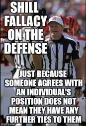 Shill Fallacy - Just because two people agree doesn't mean they are in Cahoots