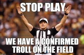 Stop Play Confirmed Troll