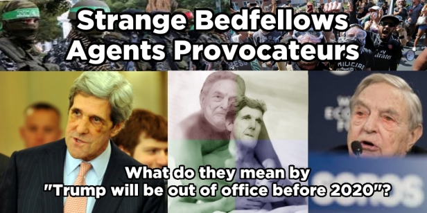 Strange Bedfellows Agents Provocateurs John Kerry George Soros