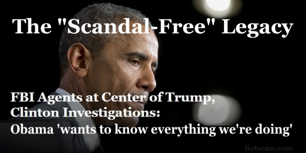 Obama Wants to Know Everything We're Doing Scandal-Free Legacy BANNER