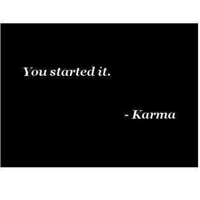 Karma - You Started It