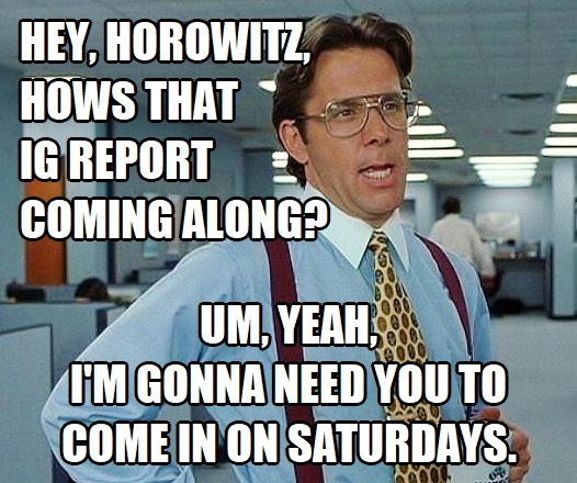 IG Michael Horowitz Office TPS Reports Come in on Saturdays