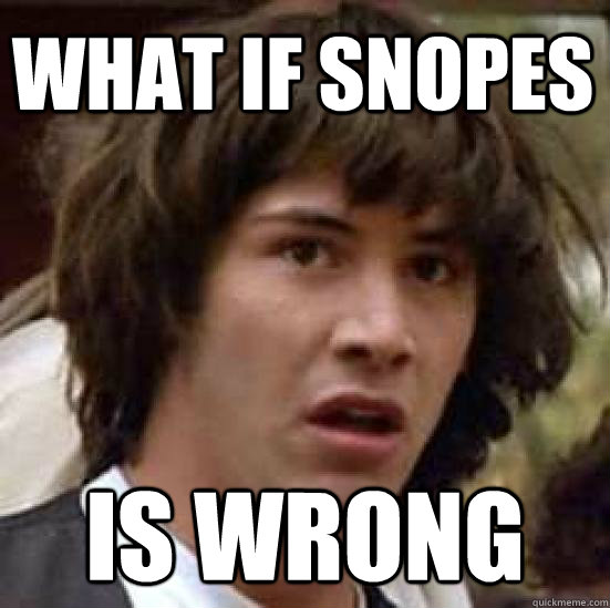 .3a Snopes Keaun What if Snopes is Wrong