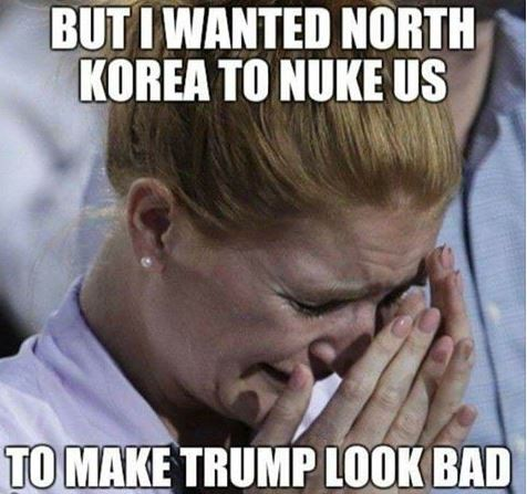 ! . Crying But I Wanted NK to Nuke us to make Trump look bad