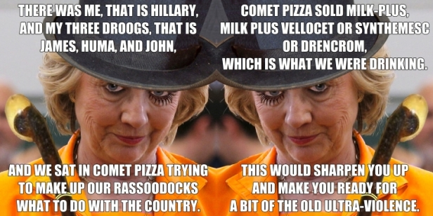 ! A Clockwork Orange Hillary Clinton Droogs Comet Pizza 2-up BANNER