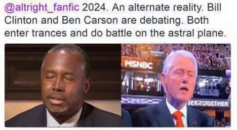 Bill Clinton Ben Carson Battle on the Astral Plane