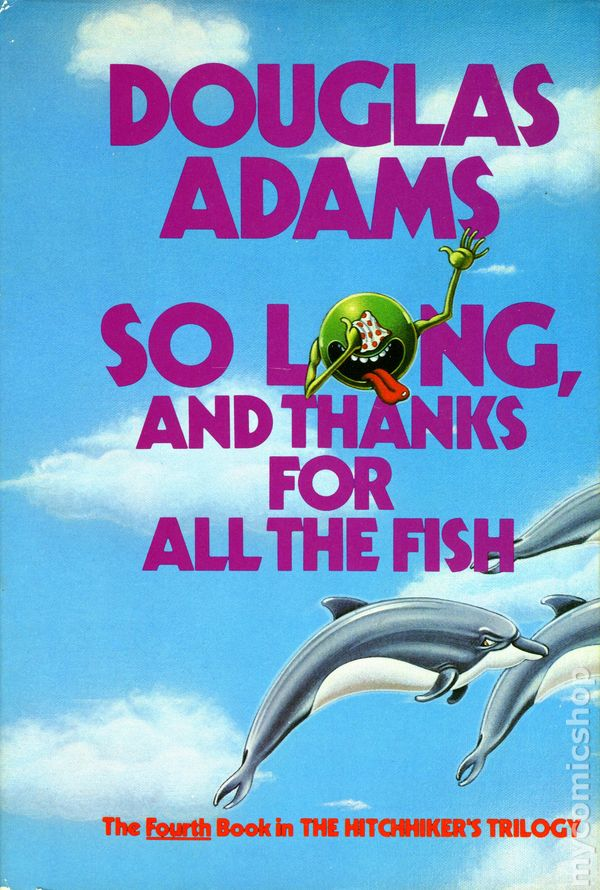 So Long and Thanks for all the Fish Douglas Adams Schadenfreude
