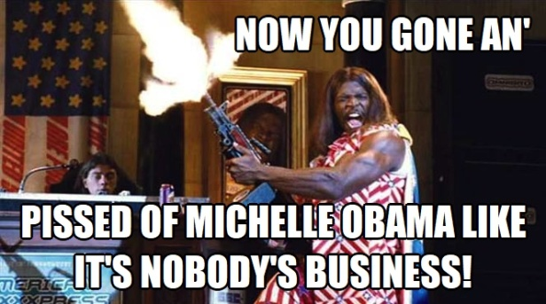 ^4 Now you gone piss off Michelle Obama like it's nobody's business