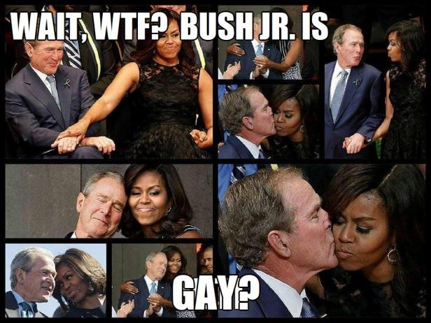 . Bush Jr and Michelle Obama WTF Bush Jr Is Gay2