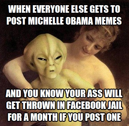 ! Hold Me Back Alien When Everyone's Posting Michelle Obama Memes