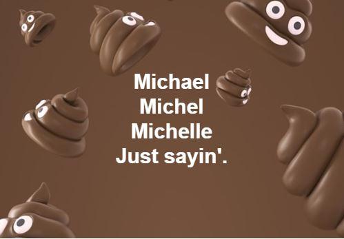 Michael Michel Michelle Just Sayin'