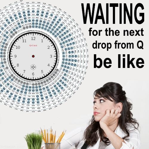 ! QAnon Anon Q Clock Woman at Work Staring WAITING BE LIKE